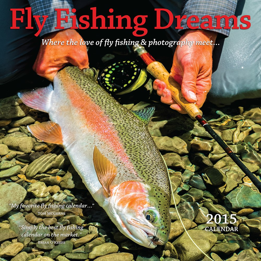Fly Fishing Dreams 2015 Calendar